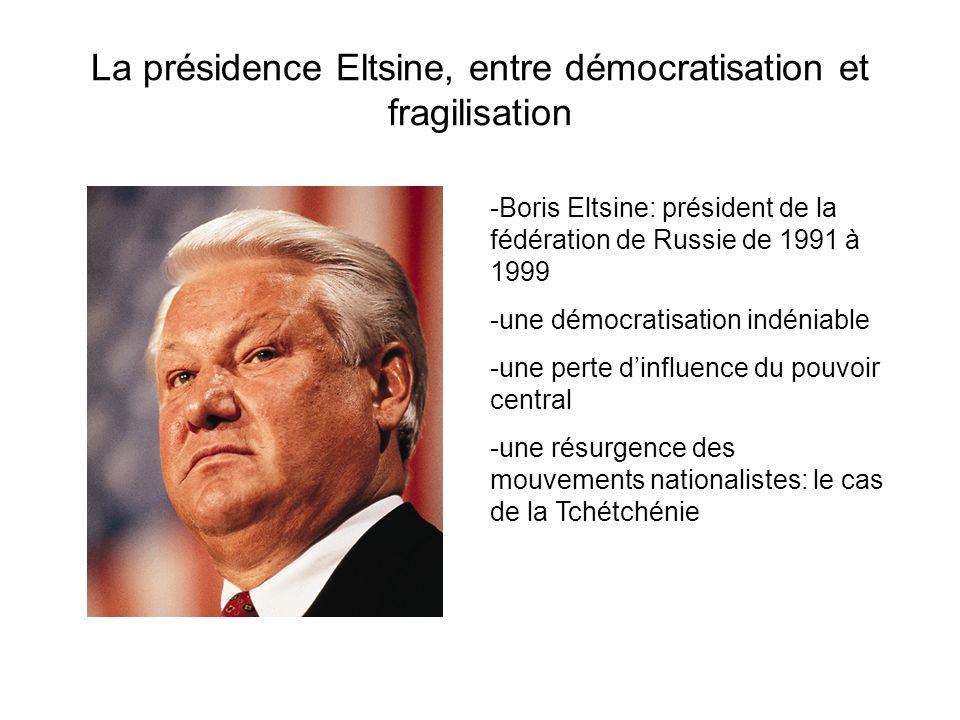 La présidence Eltsine, entre démocratisation et fragilisation -Boris Eltsine: président de la fédération de Russie de 1991 à 1999 -une démocratisation