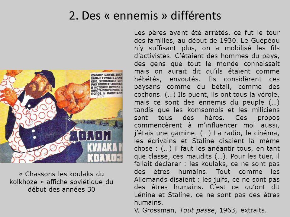 2. Des « ennemis » différents « Chassons les koulaks du kolkhoze » affiche soviétique du début des années 30 Les pères ayant été arrêtés, ce fut le to