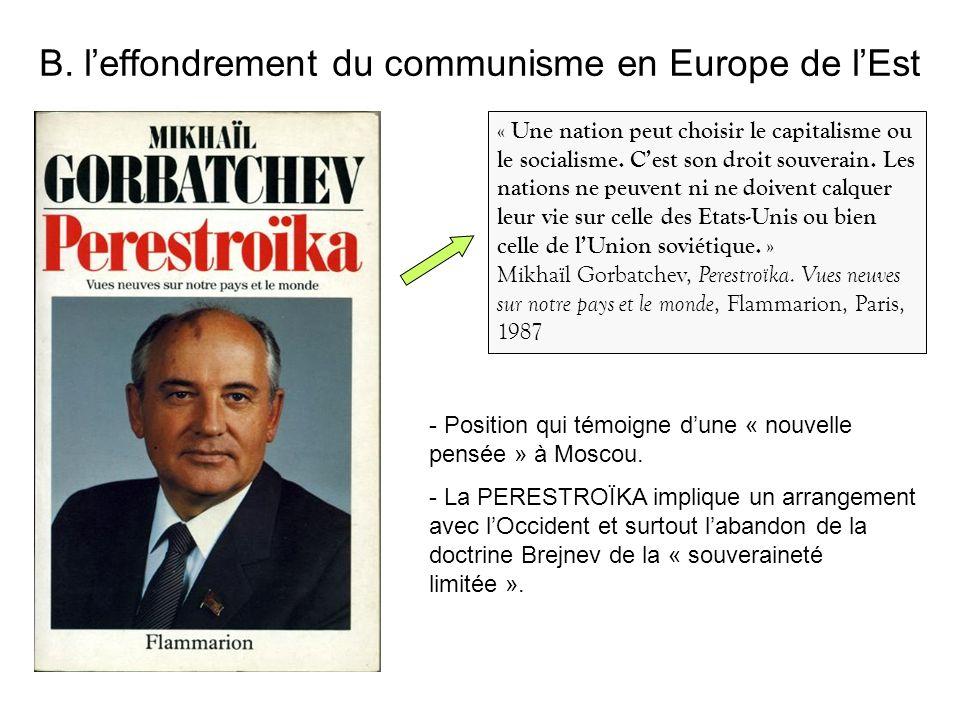 B. leffondrement du communisme en Europe de lEst « Une nation peut choisir le capitalisme ou le socialisme. Cest son droit souverain. Les nations ne p