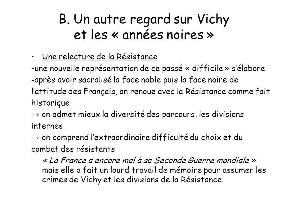 B. Un autre regard sur Vichy et les « années noires » Une relecture de la Résistance -une nouvelle représentation de ce passé « difficile » sélabore -