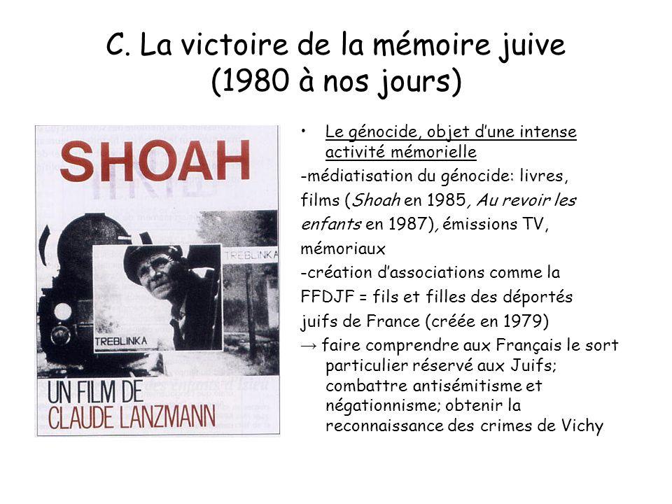 C. La victoire de la mémoire juive (1980 à nos jours) Le génocide, objet dune intense activité mémorielle -médiatisation du génocide: livres, films (S