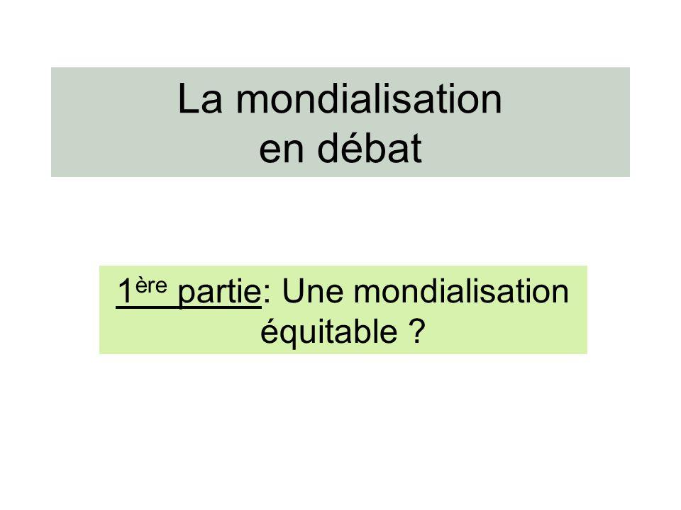 La mondialisation en débat 1 ère partie: Une mondialisation équitable ?