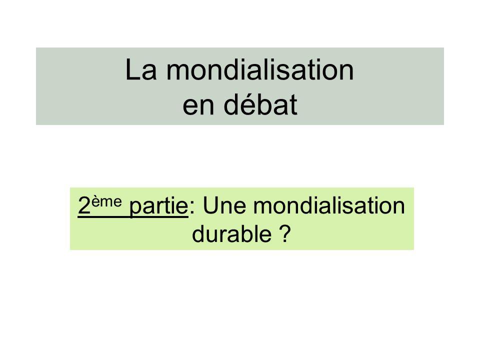 La mondialisation en débat 2 ème partie: Une mondialisation durable ?