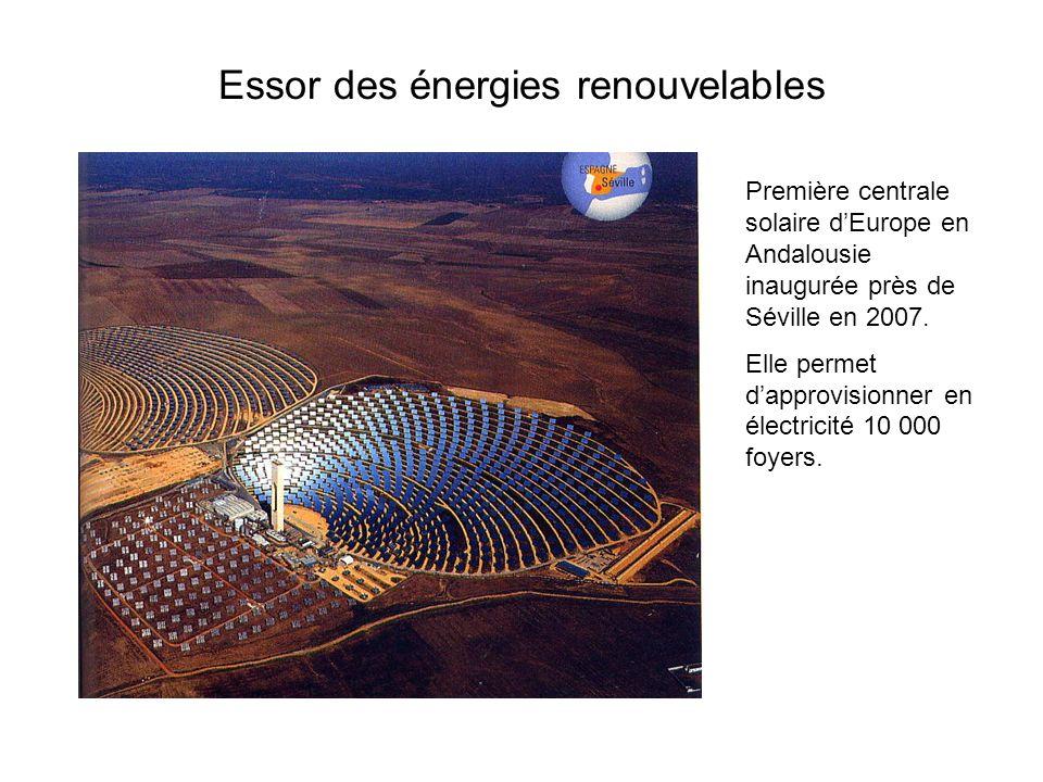 Essor des énergies renouvelables Première centrale solaire dEurope en Andalousie inaugurée près de Séville en 2007. Elle permet dapprovisionner en éle