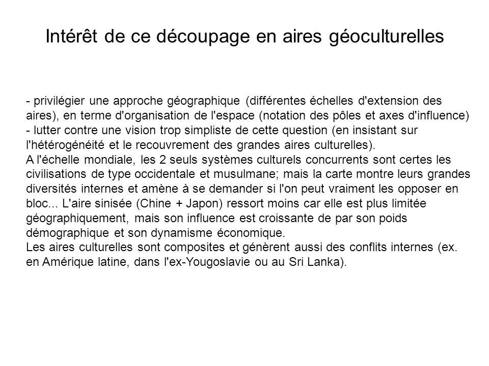 Intérêt de ce découpage en aires géoculturelles - privilégier une approche géographique (différentes échelles d'extension des aires), en terme d'organ