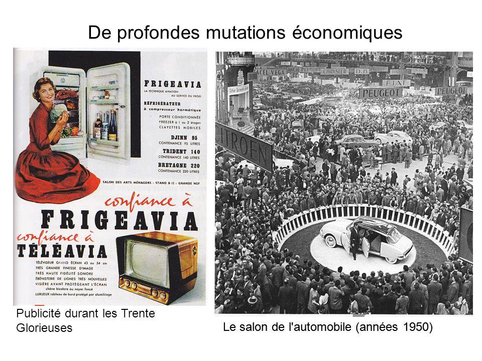 De profondes mutations économiques Le salon de l automobile (années 1950) Publicité durant les Trente Glorieuses