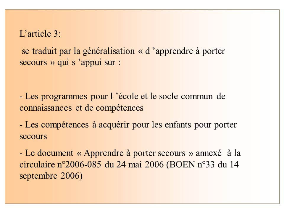 Article 3 - La formation aux premiers secours, validée par l'attestation
