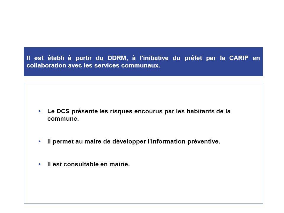 Il est établi au sein de la préfecture par la CARIP (Cellule d'Analyse des Risques et d'Information Préventive). Le DDRM a pour mission de sensibilise