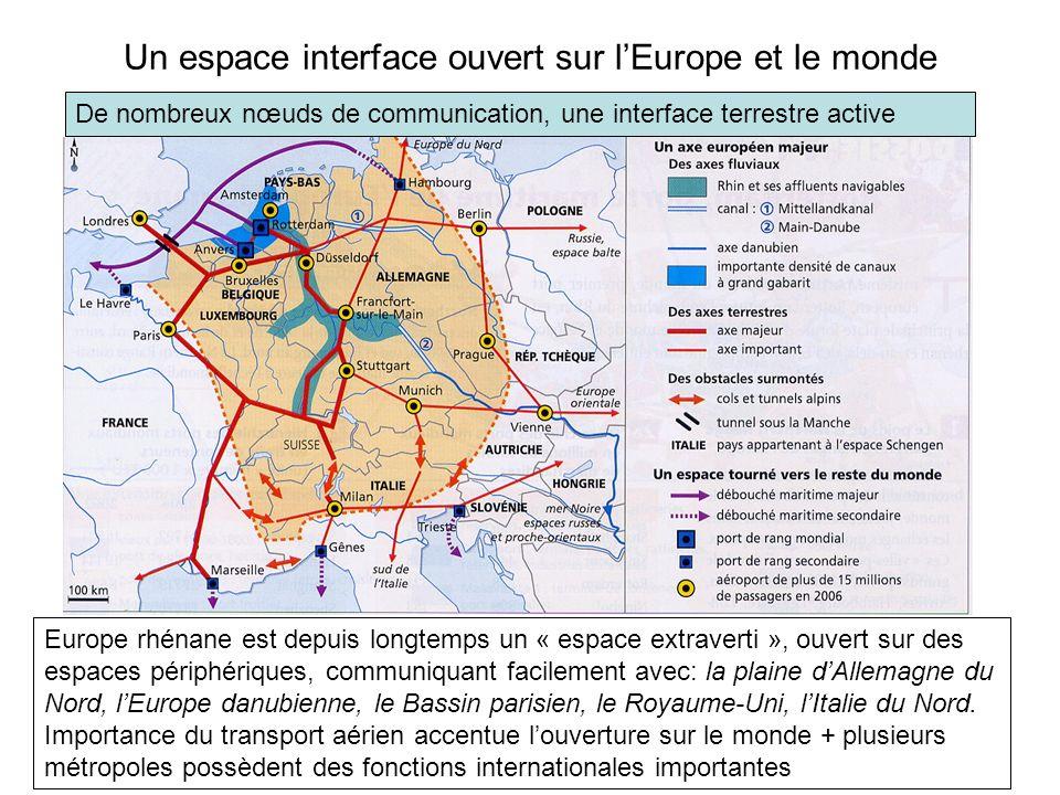 Un espace interface ouvert sur lEurope et le monde Europe rhénane est depuis longtemps un « espace extraverti », ouvert sur des espaces périphériques,