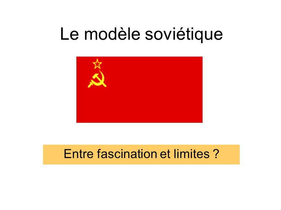Le modèle soviétique Entre fascination et limites ?