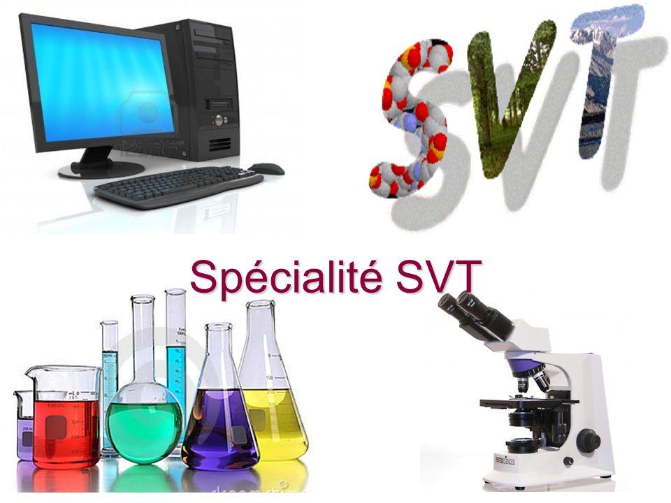 La spécialité SVT 2 heures denseignement par semaine, sous forme de TP 2 heures denseignement par semaine, sous forme de TP coefficient 2 en plus du coefficient 6 du tronc commun.