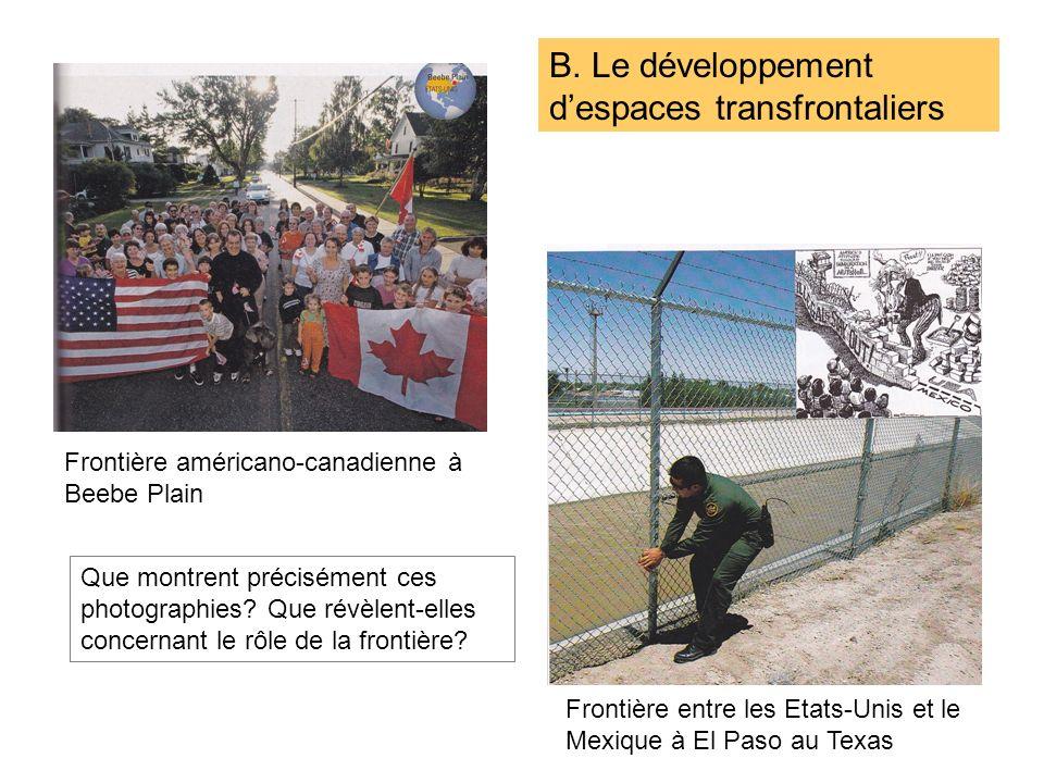 B. Le développement despaces transfrontaliers Frontière américano-canadienne à Beebe Plain Frontière entre les Etats-Unis et le Mexique à El Paso au T