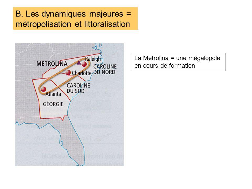 B. Les dynamiques majeures = métropolisation et littoralisation La Metrolina = une mégalopole en cours de formation