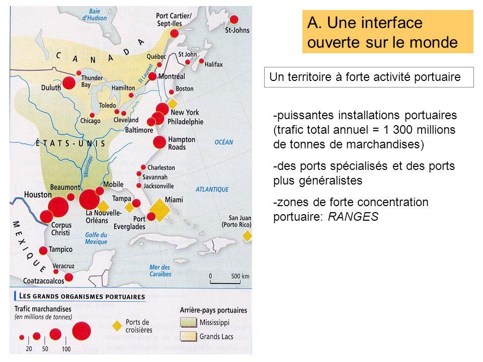A. Une interface ouverte sur le monde Un territoire à forte activité portuaire -puissantes installations portuaires (trafic total annuel = 1 300 milli
