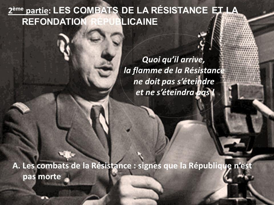 Quoi quil arrive, la flamme de la Résistance ne doit pas séteindre et ne séteindra pas ! 2 ème partie: LES COMBATS DE LA RÉSISTANCE ET LA REFONDATION
