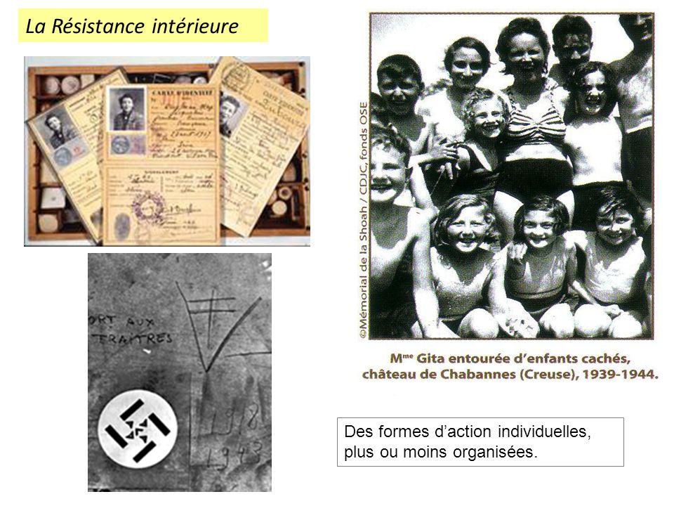 La Résistance intérieure Des formes daction individuelles, plus ou moins organisées.