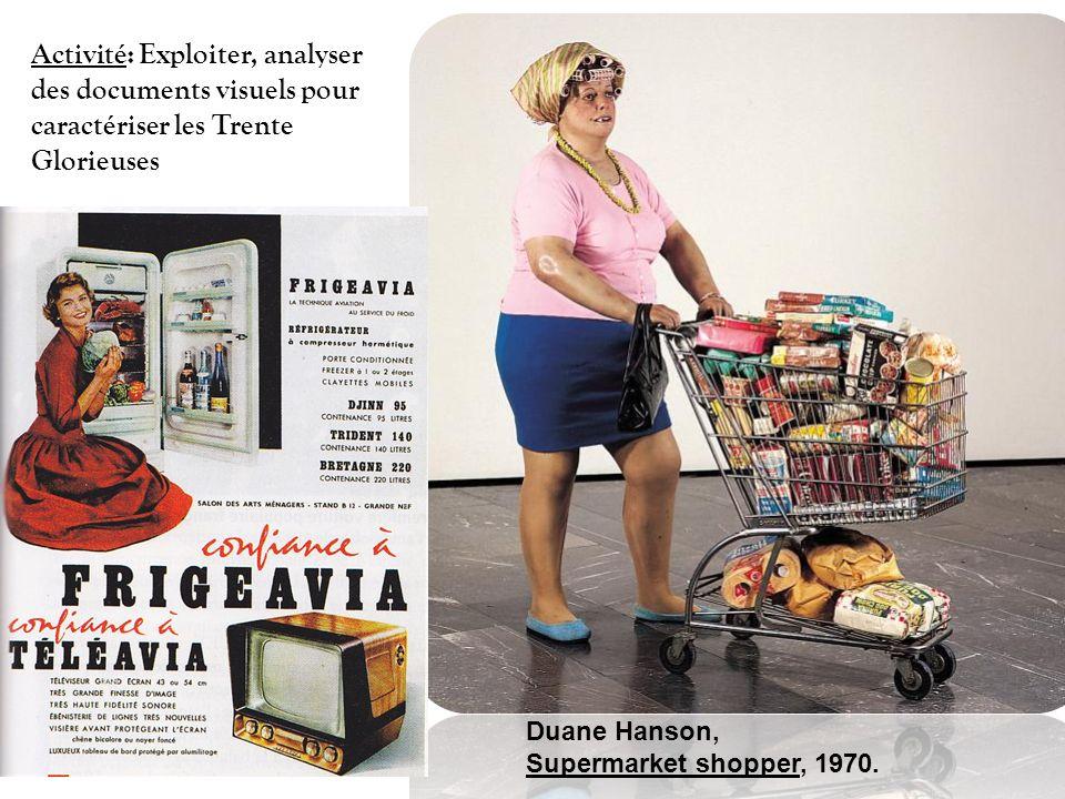 Activité: Exploiter, analyser des documents visuels pour caractériser les Trente Glorieuses Duane Hanson, Supermarket shopper, 1970.