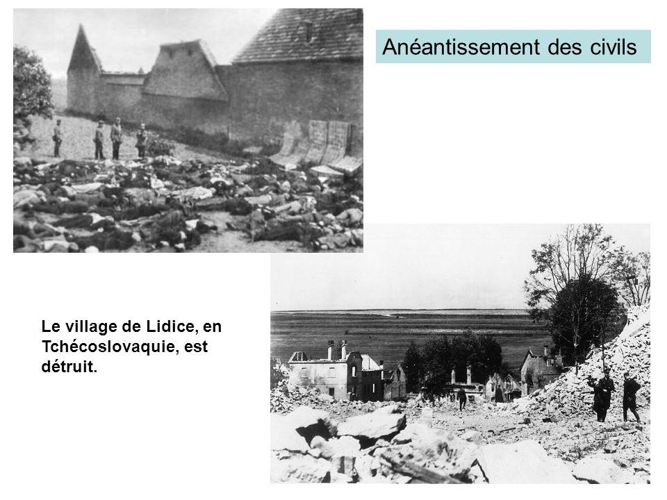Le village de Lidice, en Tchécoslovaquie, est détruit. Anéantissement des civils