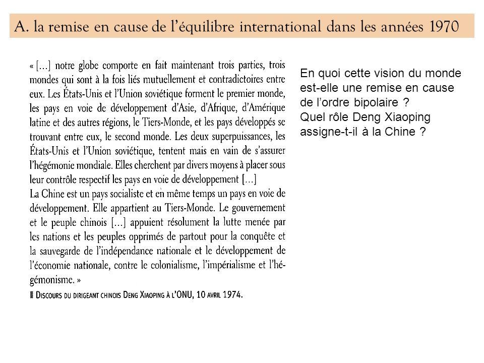 A. la remise en cause de léquilibre international dans les années 1970 En quoi cette vision du monde est-elle une remise en cause de lordre bipolaire