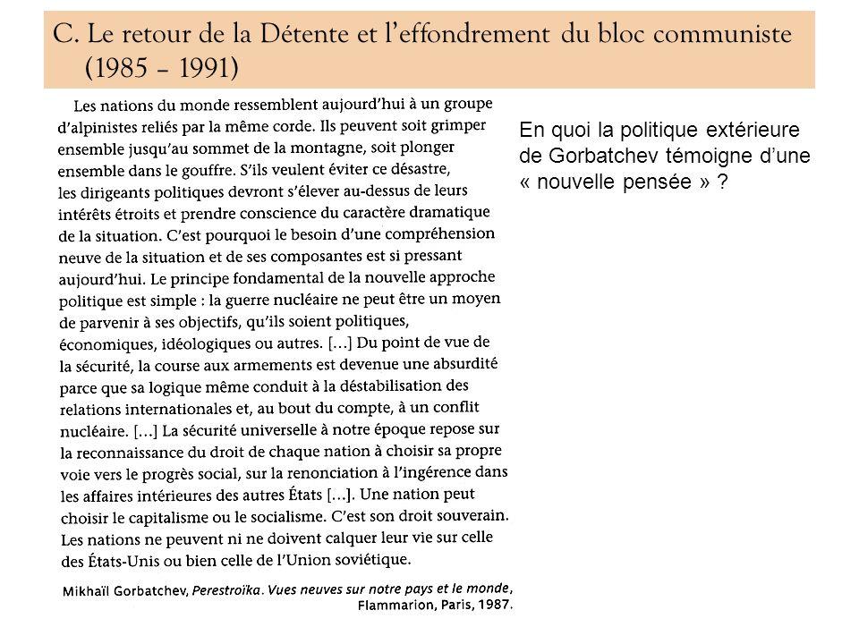 C. Le retour de la Détente et leffondrement du bloc communiste (1985 – 1991) En quoi la politique extérieure de Gorbatchev témoigne dune « nouvelle pe