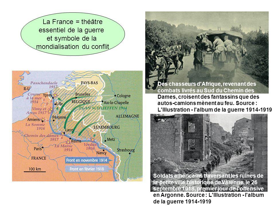 La France = théâtre essentiel de la guerre et symbole de la mondialisation du conflit Des chasseurs d'Afrique, revenant des combats livrés au Sud du C