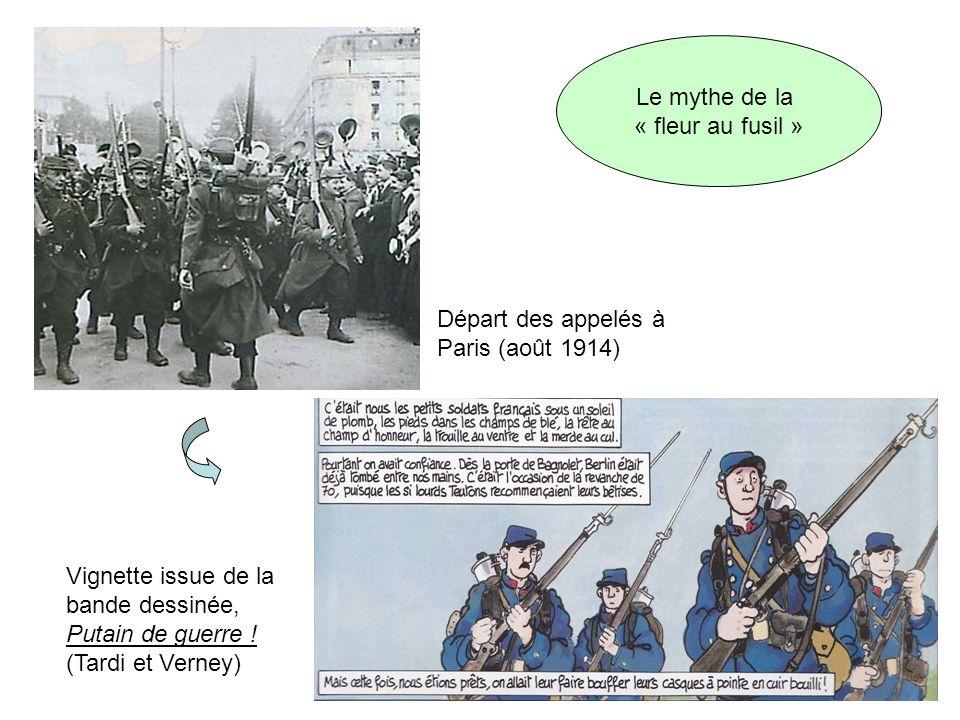 Départ des appelés à Paris (août 1914) Vignette issue de la bande dessinée, Putain de guerre ! (Tardi et Verney) Le mythe de la « fleur au fusil »
