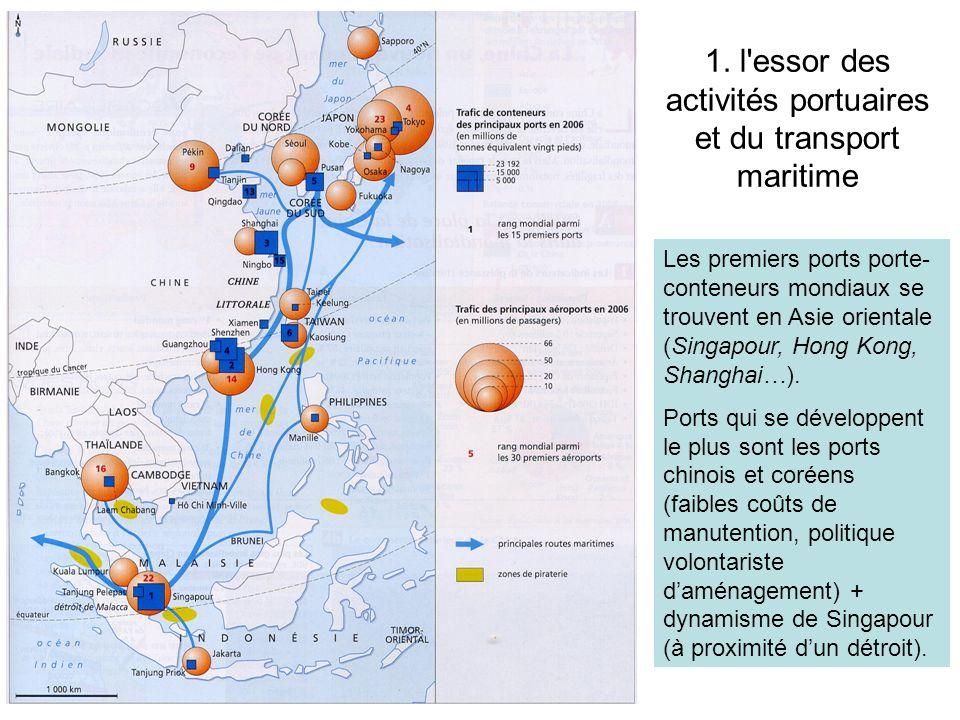 1. l'essor des activités portuaires et du transport maritime Les premiers ports porte- conteneurs mondiaux se trouvent en Asie orientale (Singapour, H