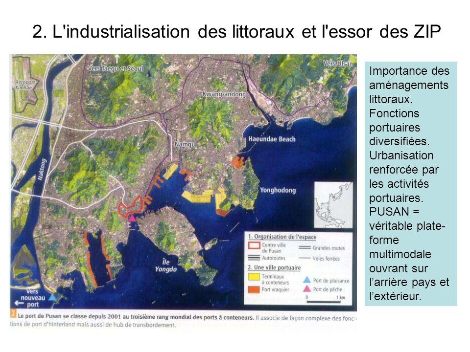 2. L'industrialisation des littoraux et l'essor des ZIP Importance des aménagements littoraux. Fonctions portuaires diversifiées. Urbanisation renforc