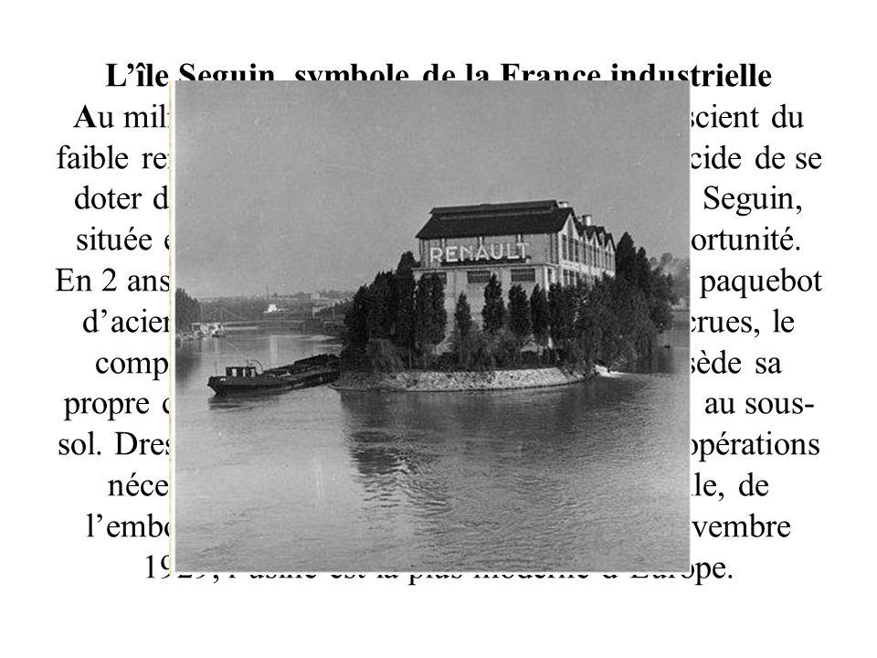 Lîle Seguin, symbole de la France industrielle Au milieu des années 20, Louis Renault, conscient du faible rendement de son site de Billancourt, décid