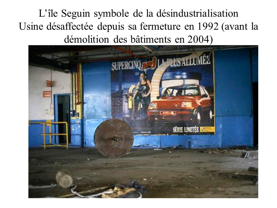 Lîle Seguin symbole de la désindustrialisation Usine désaffectée depuis sa fermeture en 1992 (avant la démolition des bâtiments en 2004)