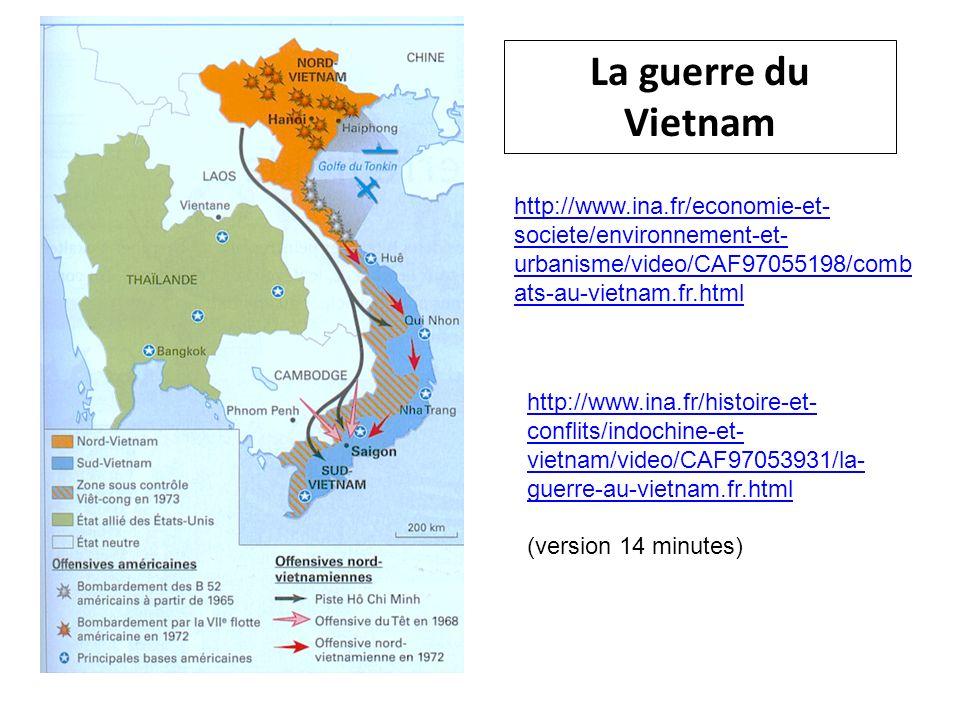La guerre du Vietnam http://www.ina.fr/economie-et- societe/environnement-et- urbanisme/video/CAF97055198/comb ats-au-vietnam.fr.html http://www.ina.f