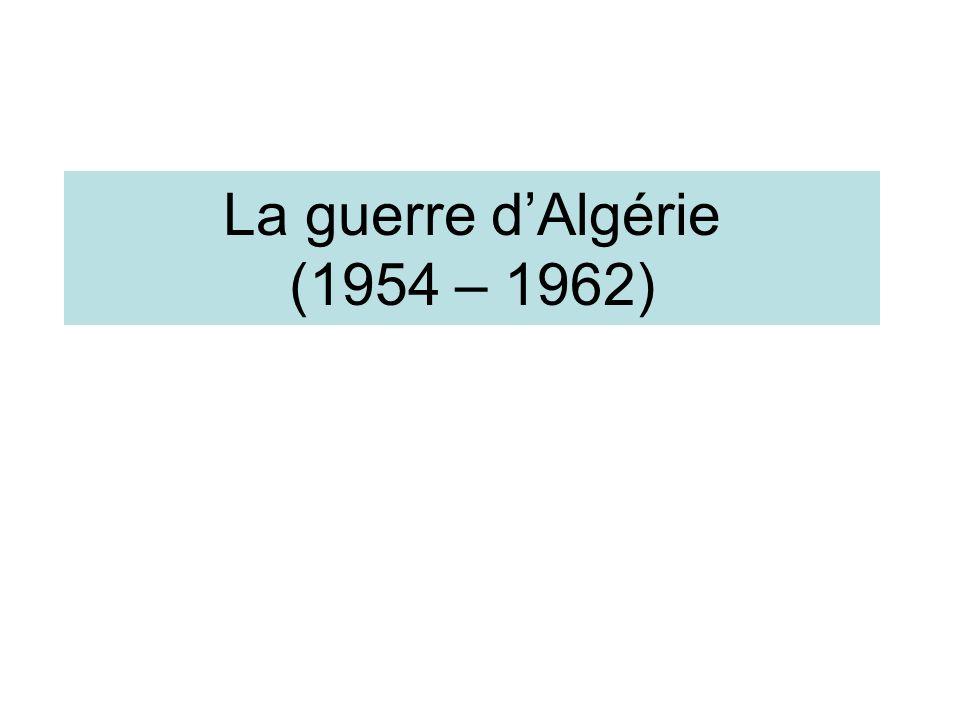 La guerre dAlgérie (1954 – 1962)