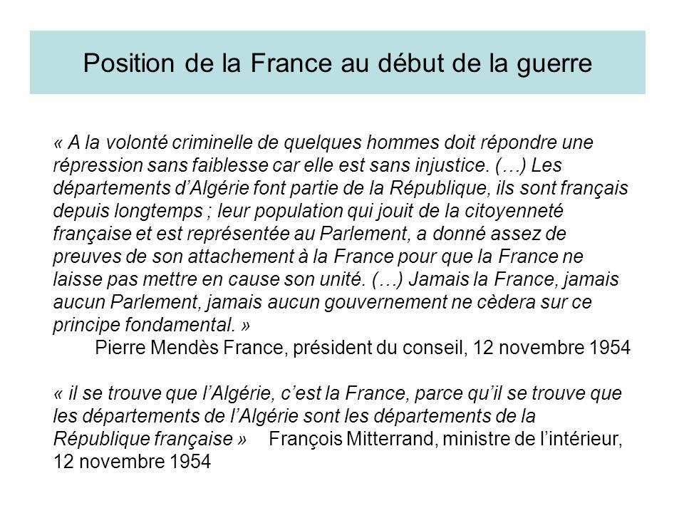 Position de la France au début de la guerre « A la volonté criminelle de quelques hommes doit répondre une répression sans faiblesse car elle est sans
