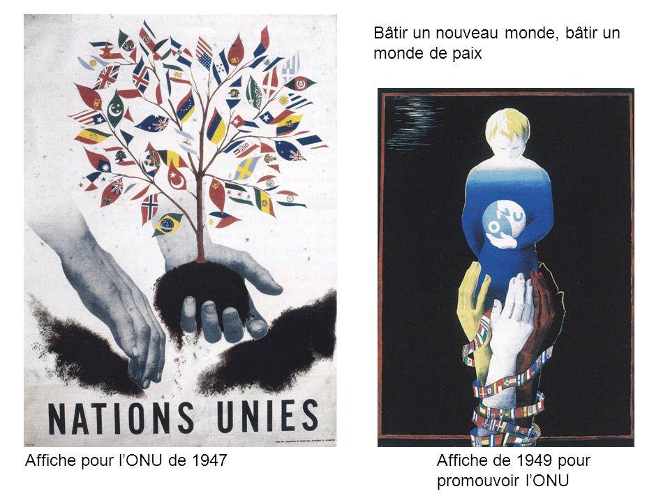 Bâtir un nouveau monde, bâtir un monde de paix Affiche de 1949 pour promouvoir lONU Affiche pour lONU de 1947
