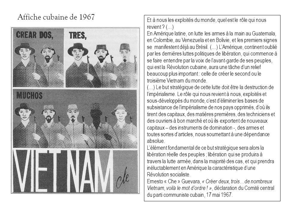 Affiche cubaine de 1967 Et à nous les exploités du monde, quel est le rôle qui nous revient ? (…) En Amérique latine, on lutte les armes à la main au