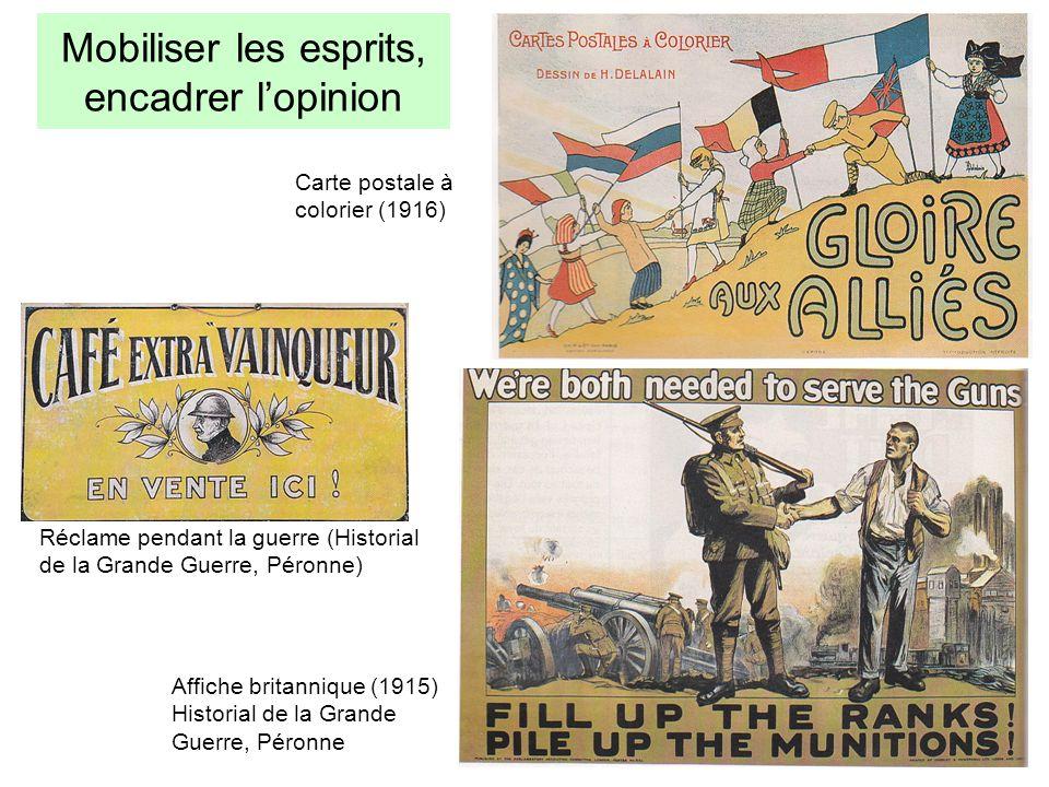 Mobiliser les esprits, encadrer lopinion Carte postale à colorier (1916) Réclame pendant la guerre (Historial de la Grande Guerre, Péronne) Affiche br