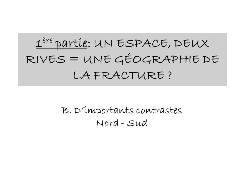 1 ère partie: UN ESPACE, DEUX RIVES = UNE GÉOGRAPHIE DE LA FRACTURE .