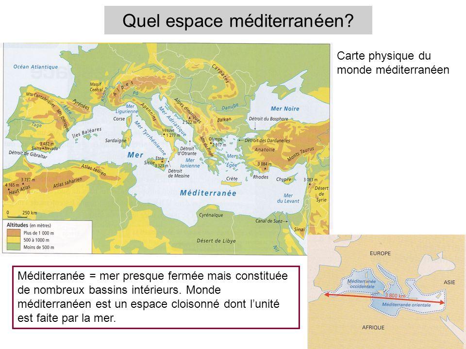 Quel espace méditerranéen.