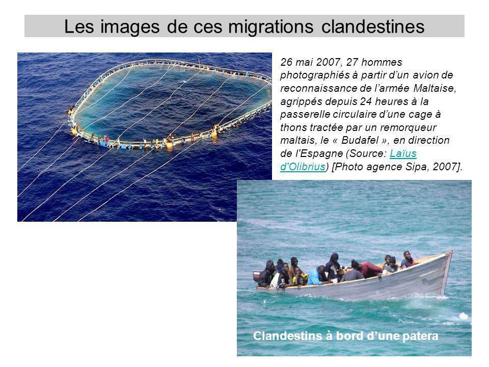 Les images de ces migrations clandestines 26 mai 2007, 27 hommes photographiés à partir dun avion de reconnaissance de larmée Maltaise, agrippés depui