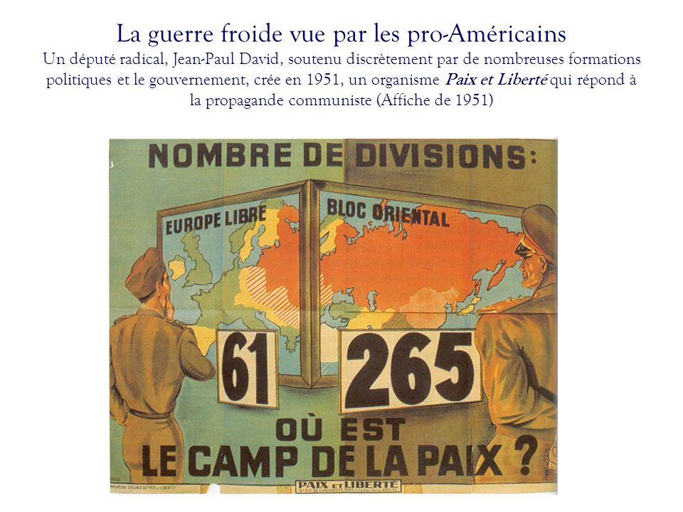 La guerre froide vue par les pro-Américains Un député radical, Jean-Paul David, soutenu discrètement par de nombreuses formations politiques et le gou