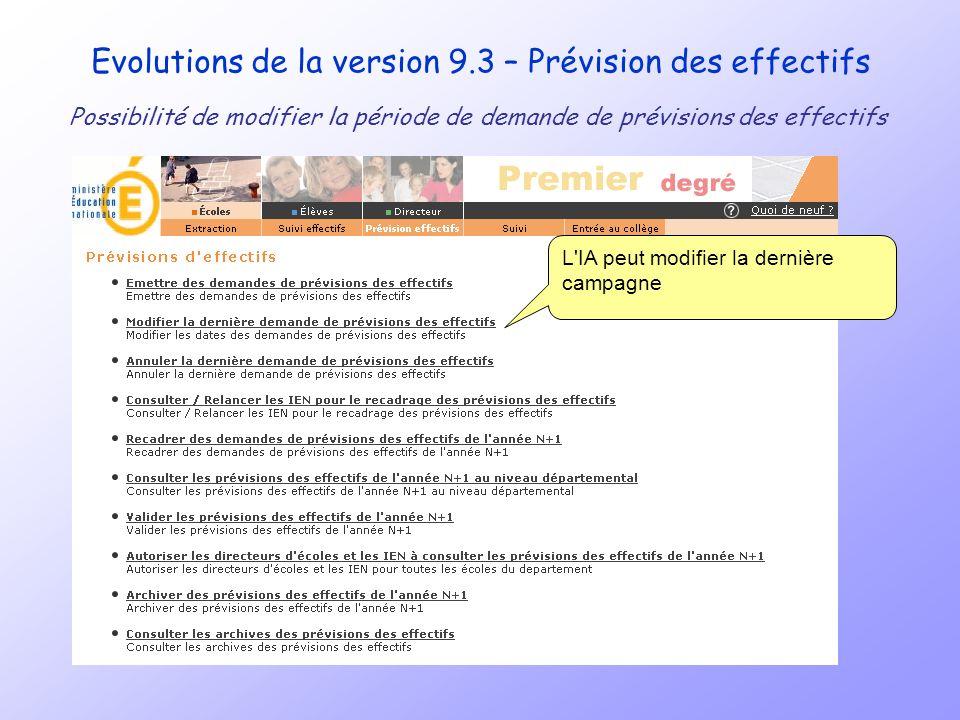Evolutions de la version 9.3 – Prévision des effectifs Possibilité de modifier la période de demande de prévisions des effectifs L'IA peut modifier la