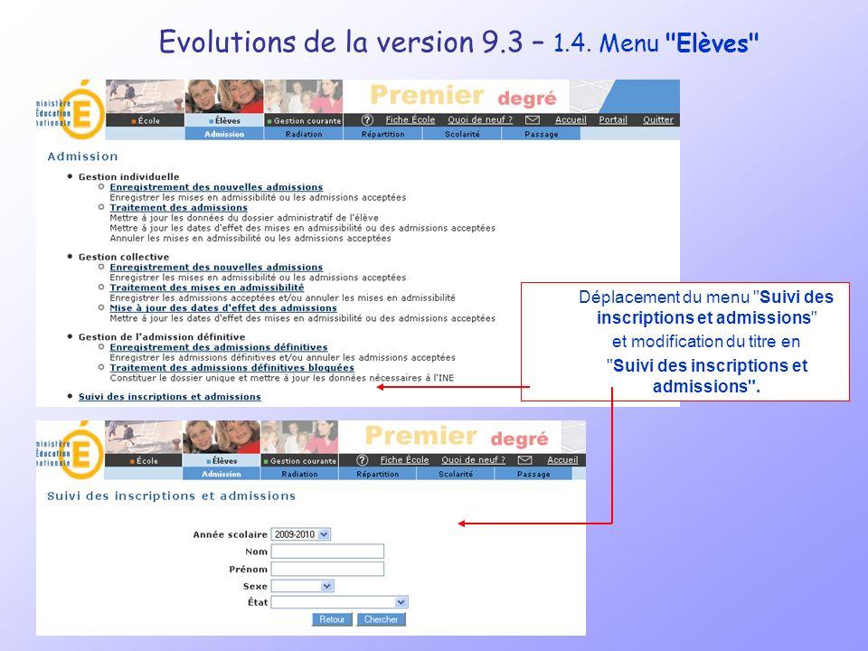 Evolutions de la version 9.3 – Prévision des effectifs L IA peut relancer les IEN pour la validation des prévisions des effectifs de l année N+1 Relancer les IEN pour le recadrage des prévisions des effectifs