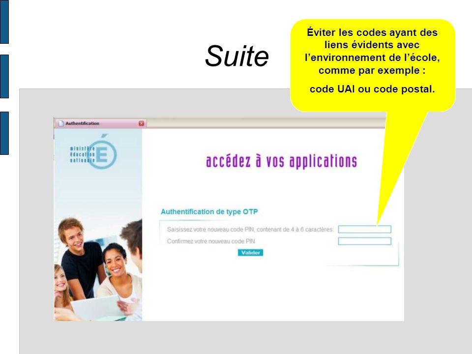 Suite Éviter les codes ayant des liens évidents avec lenvironnement de lécole, comme par exemple : code UAI ou code postal.