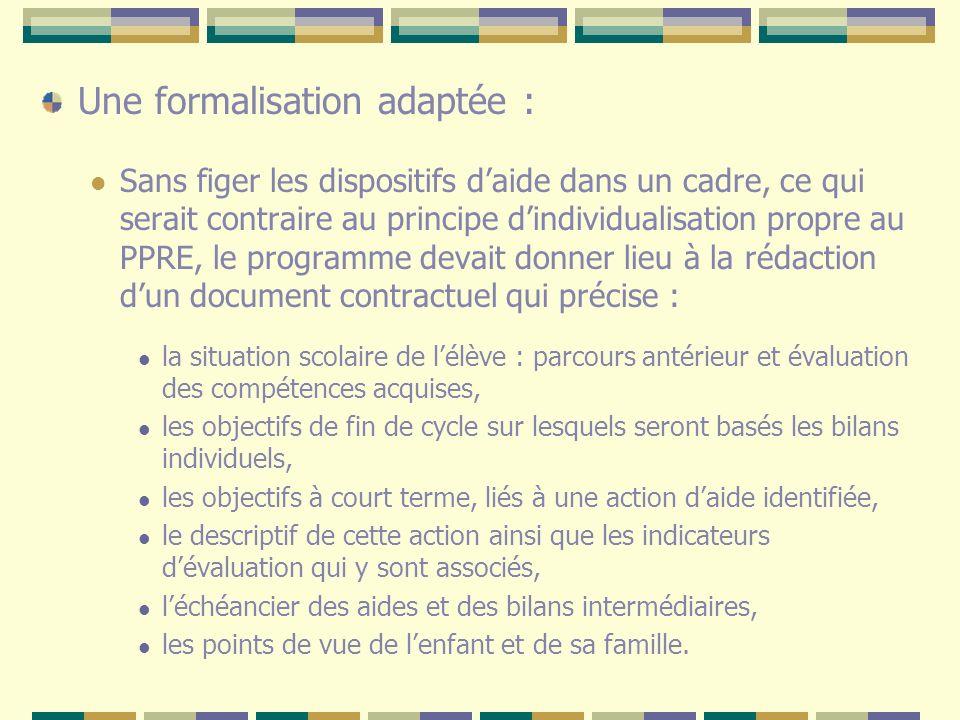 Une formalisation adaptée : Sans figer les dispositifs daide dans un cadre, ce qui serait contraire au principe dindividualisation propre au PPRE, le
