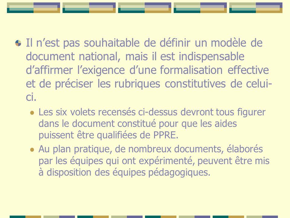 Il nest pas souhaitable de définir un modèle de document national, mais il est indispensable daffirmer lexigence dune formalisation effective et de pr
