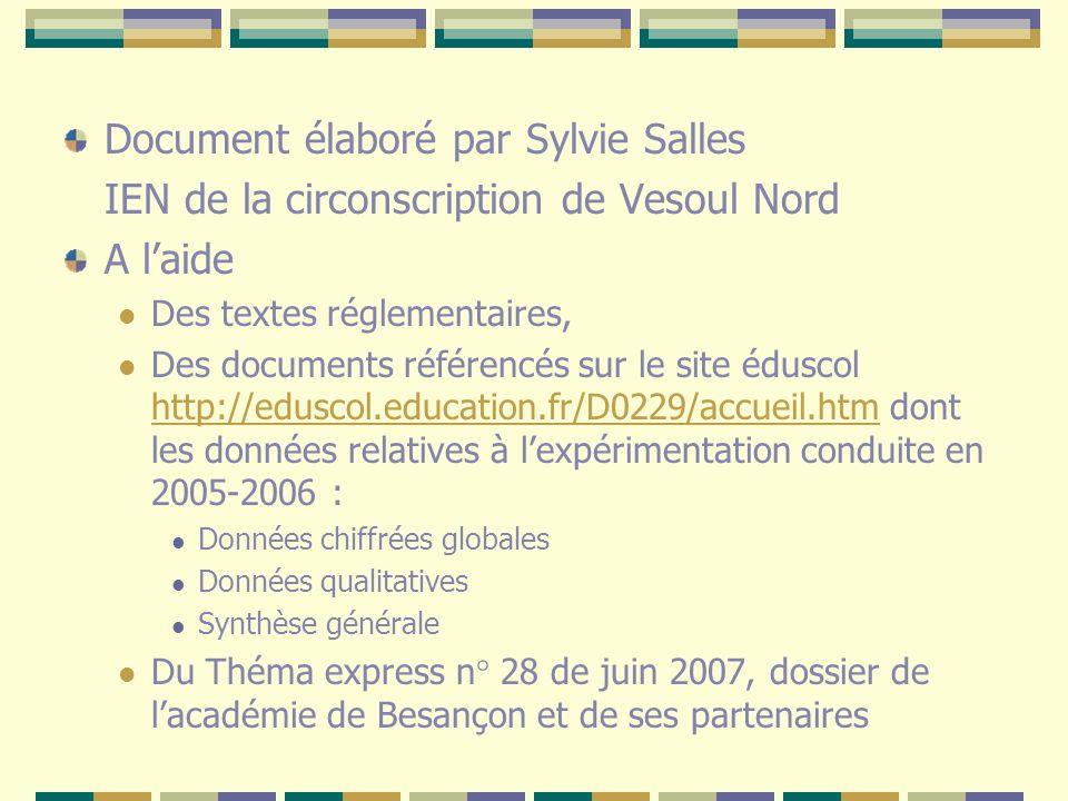 Document élaboré par Sylvie Salles IEN de la circonscription de Vesoul Nord A laide Des textes réglementaires, Des documents référencés sur le site éd