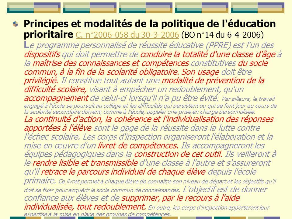 Principes et modalités de la politique de l'éducation prioritaire C. n°2006-058 du 30-3-2006 (BO n°14 du 6-4-2006) L e programme personnalisé de réuss