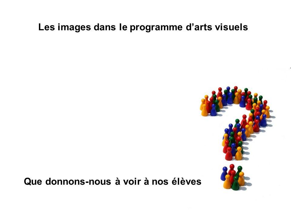 Que donnons-nous à voir à nos élèves Les images dans le programme darts visuels