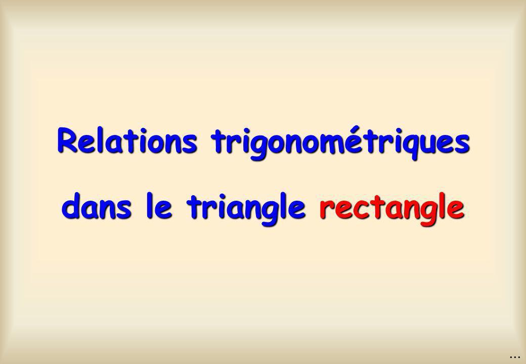 Relations trigonométriques dans le triangle rectangle...
