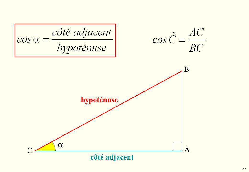 hypoténuse B A C... côté adjacent